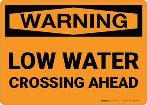 Warning: Low Water Crossing Ahead Landscape