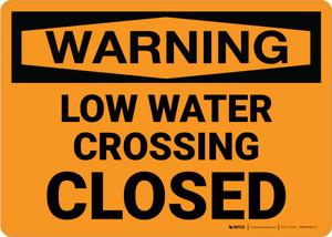Warning: Low Water Crossing Closed Landscape