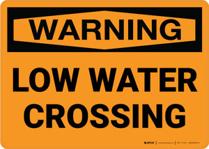 Warning: Low Water Crossing Landscape