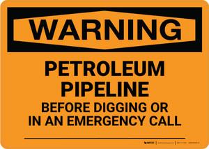 Warning: Petroleum Pipeline - Before Digging Emergency Call Landscape