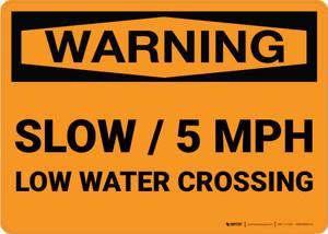 Warning: Slow - Low Water Crossing 5 MPH Landscape