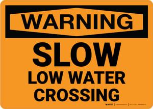 Warning: Slow - Low Water Crossing Landscape
