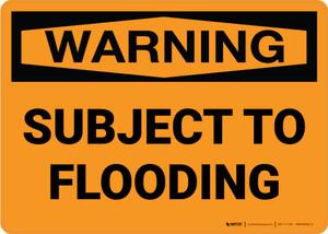 Warning: Subject To Flooding Landscape