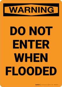 Warning: Do Not Enter When Flooded Portrait