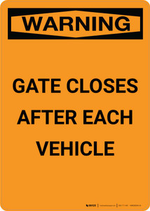 Warning: Gate Closes After Each Vehicle Portrait