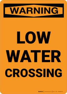 Warning: Low Water Crossing Portrait