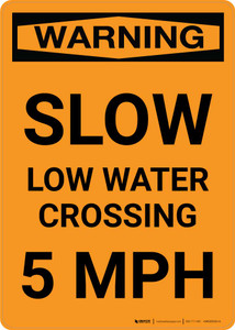 Warning: Slow - Low Water Crossing 5 MPH Portrait