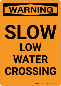 Warning: Slow - Low Water Crossing Portrait
