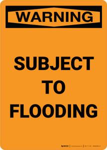 Warning: Subject To Flooding Portrait