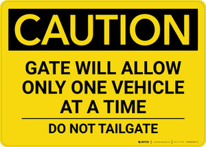 Caution: Gate Will Allow Only One Vehicle At a Time - Do Not Tailgate Landscape