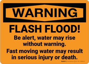 Warning: Flash Flood! Be Alert - Fast moving Water May Result in Injury or Death Landscape