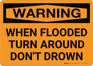 Warning: When Flooded Turn Around Don't Drown Landscape