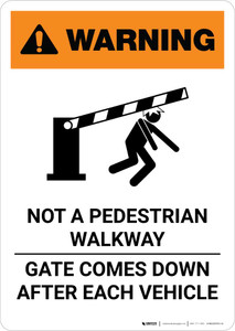Warning: Not a Pedestrian Walkway, Gate Comes Down after Each Vehicle Portrait