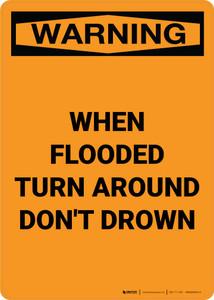 Warning: When Flooded Turn Around Don't Drown Portrait