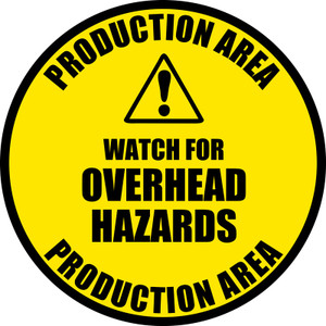 Production Area - Watch for Overhead Hazards -- vinyl industrial floor sign