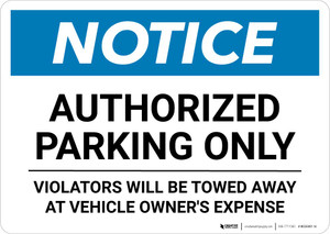 Notice: Authorized Parking Only - Violators Will be Towed Away at Owner Expense Landscape