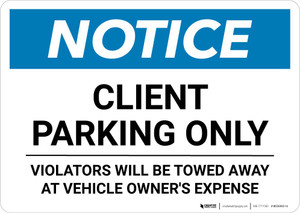 Notice: Client Parking Only - Violators Will be Towed Away At Owner's Expense Landscape