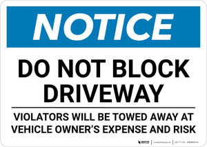 Notice: Do Not Block Driveway - Violators Will Be Towed Away Landscape