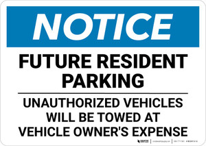 Notice: Future Resident Parking Unauthorized Vehicles Will be Towed Landscape