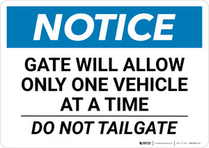 Notice: Gate Will Allow Only One Vehicle At a Time Do Not Tailgate Landscape