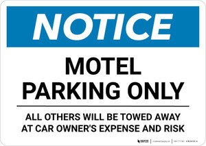 Notice: Motel Parking Only - All Others Will be Towed Away At Owner's Expense Risk Landscape