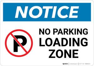 Notice: No Parking - Loading Zone Landscape