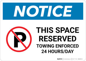 Notice: No Parking - This Space Reserved - Towing Enforced 24 Hours Day Landscape
