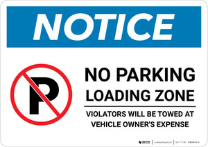 Notice: No Parking - Loading Zone - Violators Will Be Towed Landscape