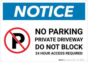 Notice: No Parking - Private Driveway - Do Not Block Landscape