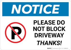 Notice: Please Do Not Block Driveway - Thanks Landscape