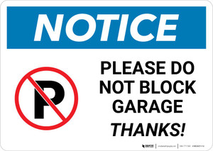 Notice: Please Do Not Block Garage - Thanks Landscape