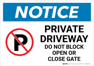 Notice: Private Driveway - Do Not Block Open/Closed Gate with Icon Landscape