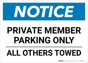 Notice: Private Member Parking Only - All Others Towed Landscape