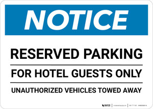 Notice: Reserved Parking for Hotel Guests Only - Unauthorized Vehicles Towed Away Landscape