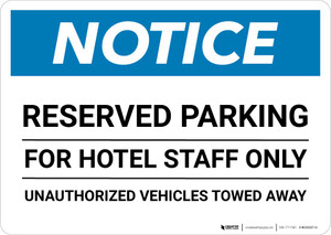 Notice: Reserved Parking for Hotel Staff Only - Unauthorized Vehicles Towed Away Landscape