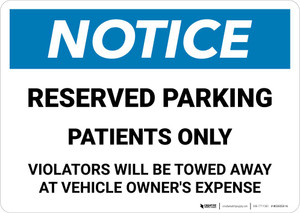 Notice: Reserved Parking Patients Only - Violators Will be Towed Landscape