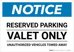 Notice: Reserved Parking - Valet Only - Unauthorized Vehicles Towed Away Landscape