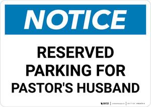 Notice: Reserved Parking for Pastor's Husband Landscape