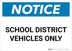Notice: School District Vehicles Only Landscape