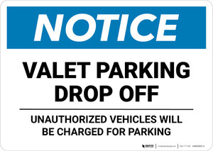 Notice: Valet Parking Drop Off - Unauthorized Vehicles Will be Charged Landscape