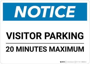 Notice: Visitor Parking - 20 Minutes Maximum Landscape