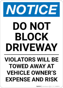 Notice: Do Not Block Driveway - Violators Will be Towed At Owner Expense Portrait