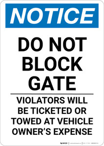 Notice: Do Not Block Gate - Violators Will Be Ticketed or Towed at Vehicle Owner Expense Portrait