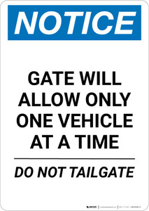 Notice: Gate Will Allow Only One Vehicle At a Time - Do Not Tailgate Portrait