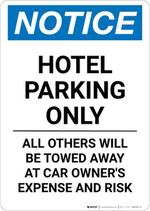 Notice: Hotel Parking Only - All Others Will be Towed Away At Car Owner's Expense And Risk Portrait