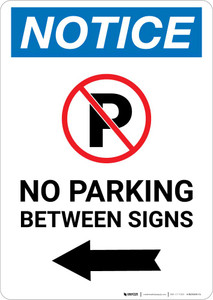 Notice: No Parking Between Signs Left Arrow Portrait
