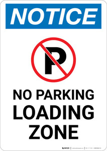 Notice: No Parking - Loading Zone Portrait