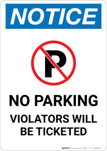 Notice: No Parking Violators Will Be Ticketed Portrait
