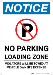 Notice: No Parking - Loading Zone - Violators Will Be Towed Portrait