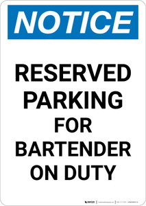 Notice: Reserved Parking for Bartender On Duty Portrait